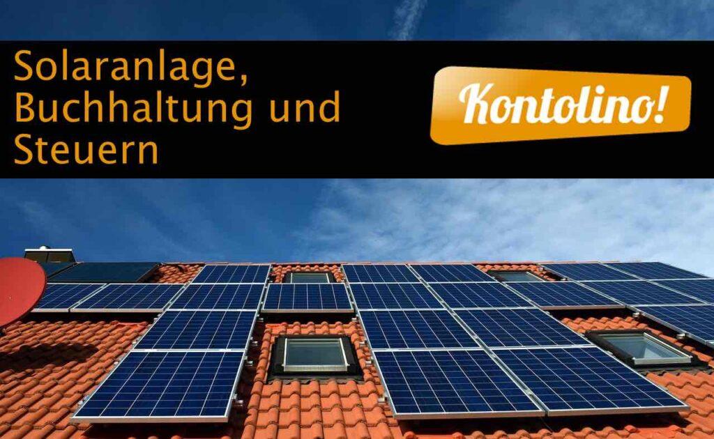 Photovoltaik, Solaranlagen Buchhaltung und Steuern